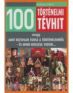 100 történelmi tévhit - Hahner Péter