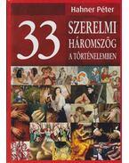 33 szerelmi háromszög a történelemben - Hahner Péter