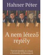 A nem létező rejtély (dedikált) - Hahner Péter