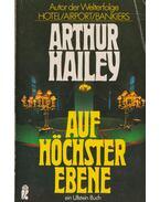Auf Höchster Ebene - Hailey, Arthur
