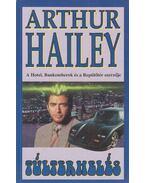 Túlterhelés - Hailey, Arthur