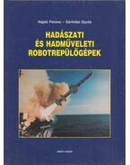 Hadászati és hadműveleti robotrepülőgépek - Hajdú Ferenc, Sárhidai Gyula