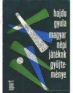 Magyar népi játékok gyűjteménye (dedikált) - Hajdu Gyula