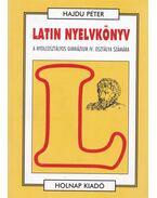 Latin nyelvkönyv - A nyolcosztályos gimnázium IV. osztálya számára - Hajdu Péter