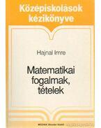 Matematikai fogalmak, tételek - Hajnal Imre