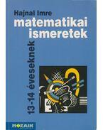 Matematikai ismeretek 13-14 éveseknek - Hajnal Imre