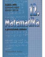 Matematika 12. a gimnáziumok számára - Hajnal Imre, Számadó László, Békéssy Szilvia