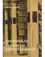 Barangolás kolozsvári könyvtárakban - Hajós József