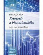 Bevezetés a biostatisztikába - Nem csak orvosoknak - Hajtman Béla