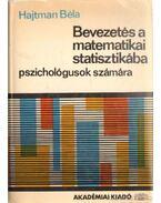 Bevezetés a matematikai statisztikába - Hajtman Béla