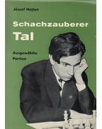 Schachzauberer Tal (dedikált) - Hajtun József