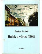 Halak a város fölött (dedikált) - Farkas Csaba