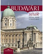 Budavári séták - Házak, terek egykor és most (2. javított kiadás) - Halász Csilla (szerk.)