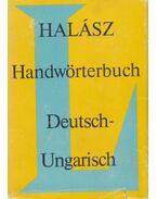 Német-magyar kéziszótár / Handwörterbuch Deutsch-Ungarisch - Halász Előd