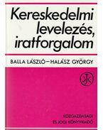 Kereskedelmi levelezés, iratforgalom - Halász György, Balla László