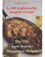 A 100 leghíresebb magyar recept - The 100 most famous Hungarian recipes - Halász Zoltán