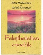 Felejthetetlen csodák - Halberstam, Yitta, Leventhal, Judith
