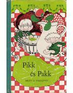 Pikk és Pakk - Hallquist, Britt G.
