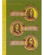 Diderot, Voltaire, Rousseau - Hamar Péter