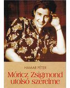 Móricz Zsigmond utolsó szerelme (dedikált) - Hamar Péter