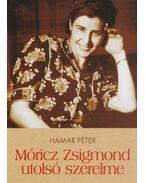 Móricz Zsigmond utolsó szerelme - Hamar Péter