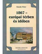 1867 - európai térben és időben - Hanák Péter