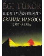 Égi tükör - Hancock, Graham, Faiia, Santha