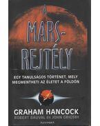 A Mars-rejtély - Hancock, Graham, Grigsby, John, Robert Bauval