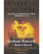 A Szfinx üzenete - Hancock, Graham, Robert Bauval