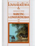Marketing a lovasturizmusban - Hangsághy Péter