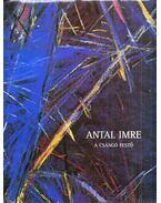 Antal Imre, a csángó festő - Hankiss Ágnes