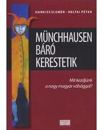 Münchhausen báró kerestetik - Hankiss Elemér, Heltai Péter