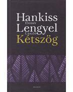Kétszög - Hankiss Elemér, Lengyel László