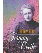 Tormay Cécile - Hankiss János