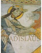 Ave Rex Ladislaus - Hankovszky Béla, Kerny Terézia, Móser Zoltán