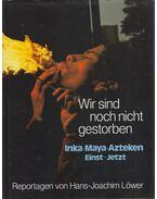 Wir sind noch nicht gestorben - Hans-Joachim Löwer, Holger Vogt