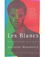 Les Blancs: The Collected Last Plays - HANSBERRY, LORRAINE