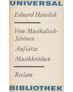 Vom Musikalisch-Schönen / Aufsätze / Musikkritiken - Hanslick, Eduard