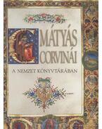 Mátyás Corvinái a nemzet könyvtárában - Hapák József, Mikó Árpád