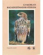 Gyakorlati ragadozómadár-védelem - Haraszthy László