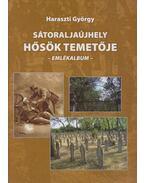 Sátoraljaújhely - Hősök temetője - Haraszti György