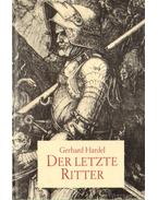 Der letzite Ritter - Hardel, Gerhard
