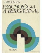 Pszichológia a betegágynál - Hárdi István