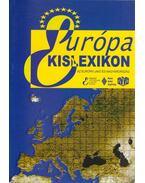 Európa kislexikon - Hargita Árpádné, Izikné Hedri Gabriella, Palánkai Tibor