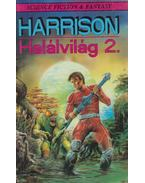 Halálvilág 2. - Harrison, Harry