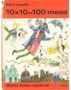 10x10=100 mese - Hárs László