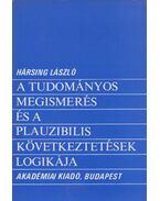 a tudományos megismerés és a plauzibilis következtetések logikája - Hársing László