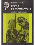Korok és eszmék II. - Hársing László