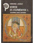 Korok és eszmények I-II. kötet - Hársing László