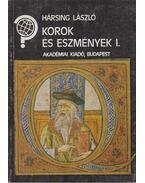Korok és eszmények I. - Hársing László